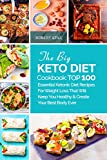 The Big Keto Diet Cookbook: TOP 100  Essential Ketonic Diet Recipes For Weight Loss That Will Keep You Healthy and Create Your Best Body Ever: ketosis ... low carb diet whats keto (English Edition)