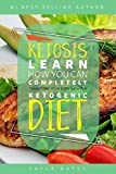 Ketosis: Learn How You Can COMPLETELY Transform Your Body With The Ketogenic Diet! (English Edition)